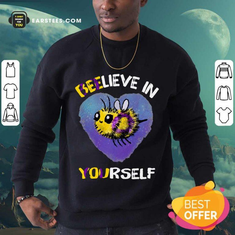 Top Bee Believe In Yourself Intersex Sweatshirt