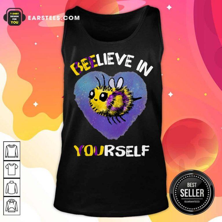Top Bee Believe In Yourself Intersex Tank Top