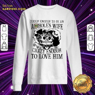 Top Crazy Enough To Love Him Sweatshirt