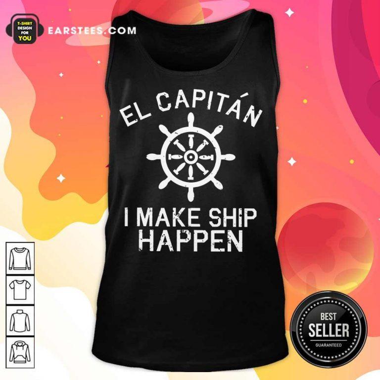 Top El Capitán I Make Ship Happen Tank Top