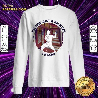 Top I'm Not Just A Believer Karate Sweatshirt