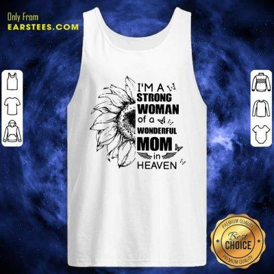Top Strong Woman Wonderful Mom Heaven Tank Top