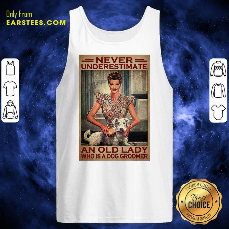 An Old Lady Who Is A Dog Groomer Poster Tank Top