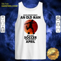 An Old Man Loves Soccer April Tank Top