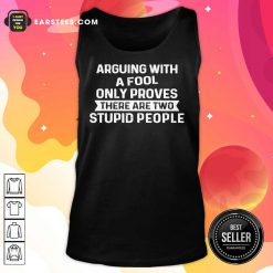 Arguing With A Fool Only Proves Tank Top