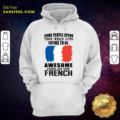 Awesome Others Are Born French Hoodie