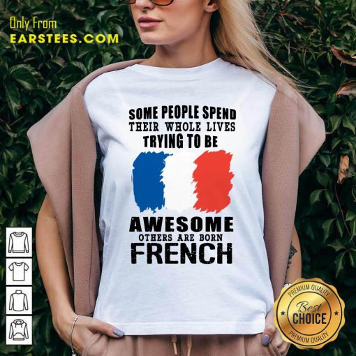 Awesome Others Are Born French V-Neck