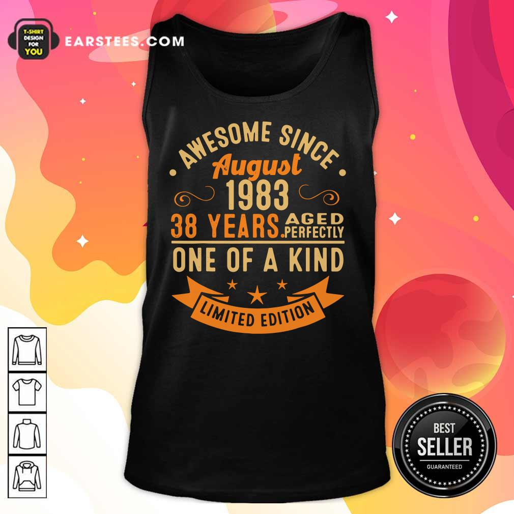 Awesome Since August 1983 38 Years One Of A Kind Tank Top