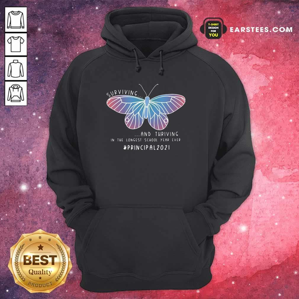 Butterfly Surviving And Thriving In The Longest School Year Ever Principal Hoodie
