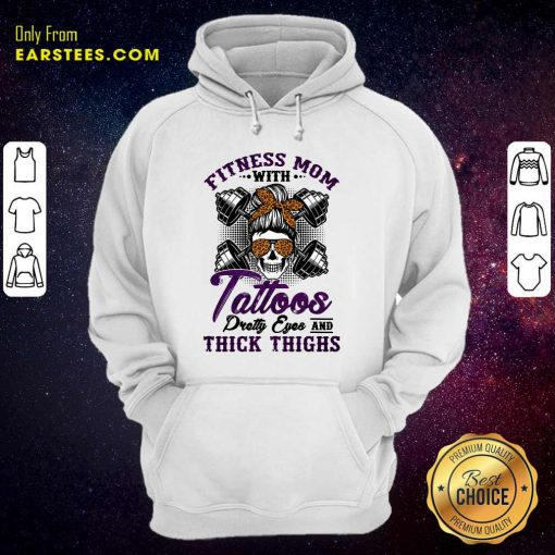 Fitness Mom Tattoos Thick Thighs Hoodie