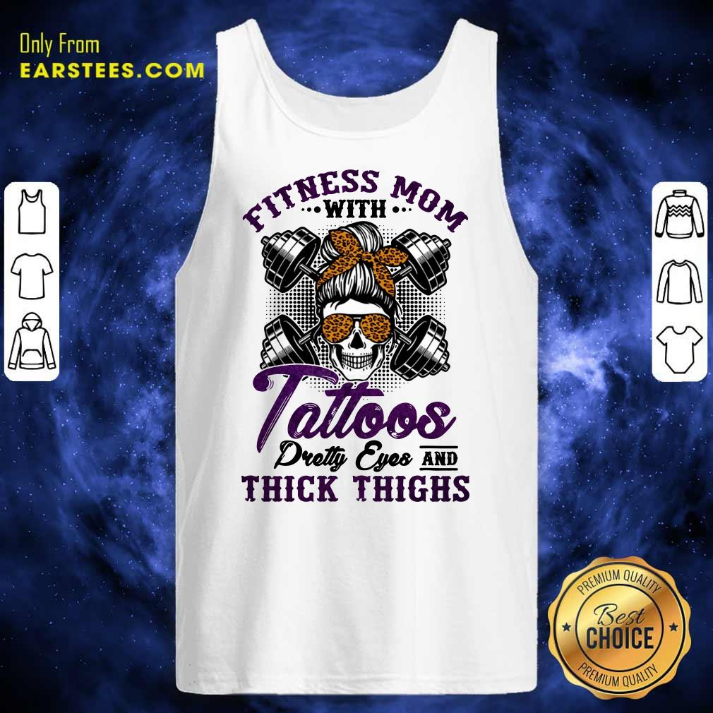 Fitness Mom Tattoos Thick Thighs Tank Top