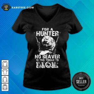 For A Hunter No Beaver Is Too Tough To Lick V-neck