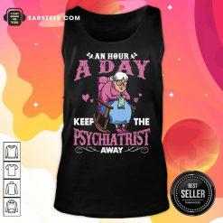 Grandma An Hour A Day Psychiatrist Tank Top