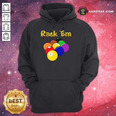 Hot Billiards Rack Em Hoodie