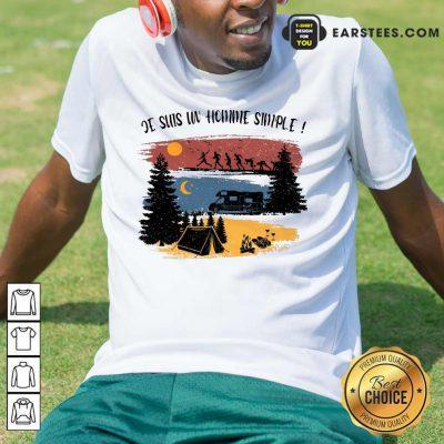 Hot Je Suis Un Homme Simple Camping Shirt
