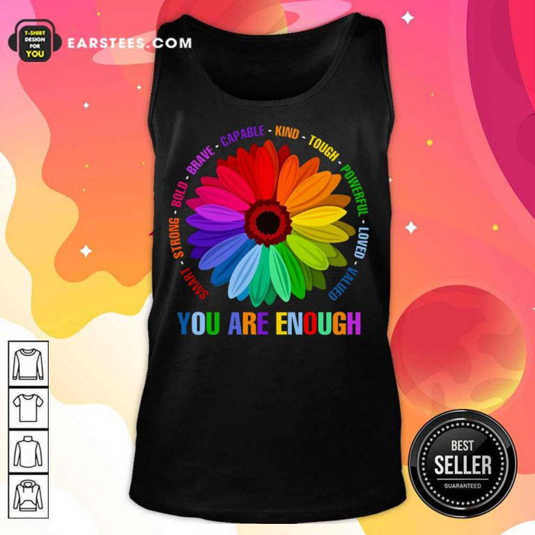 Hot You Are Enough Flower LGBT Tank Top