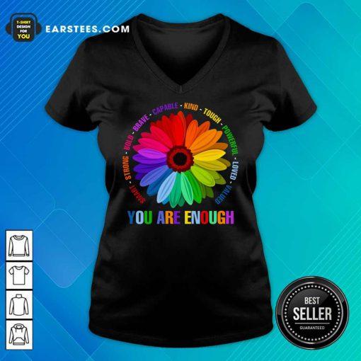 Hot You Are Enough Flower LGBT V-Neck