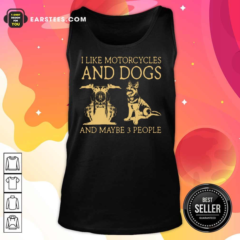I Like Motorcycles And Dogs German Shepherd Tank Top