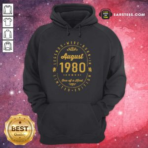 Legends Born In August 1980 41th Birthday 41 Years Old Us Hoodie