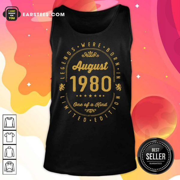 Legends Born In August 1980 41th Birthday 41 Years Old Us Tank Top