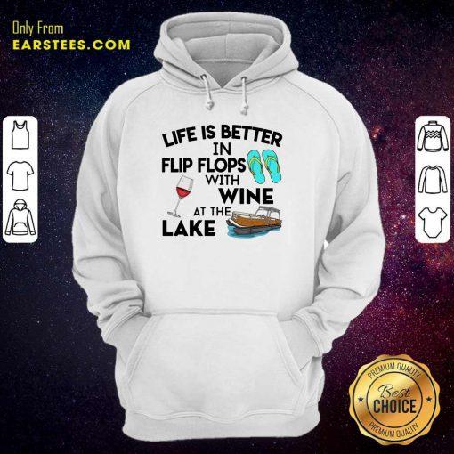 Life Is Better Flip Flops Wine Lake Hoodie