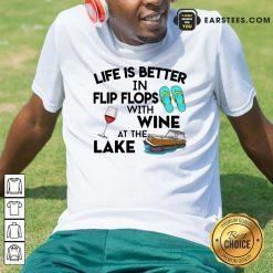 Life Is Better Flip Flops Wine Lake Shirt