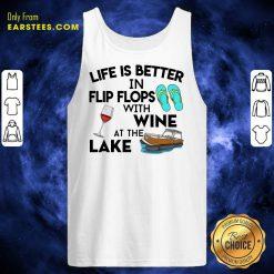 Life Is Better Flip Flops Wine Lake Tank Top