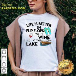Life Is Better Flip Flops Wine Lake V-Neck