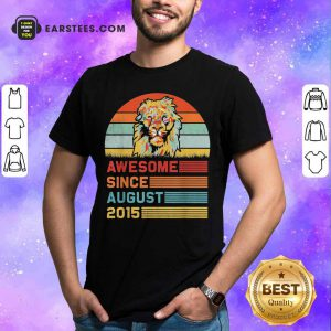 Lion Awesome Since August 2015 Vintage Shirt