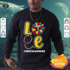 Love Nurse Medical Stethoscope Social Worker Sweatshirt