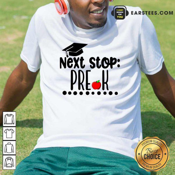 Next Stop Pre-k Graduation Cap Apple Shirt
