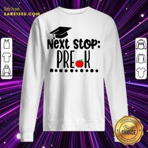 Next Stop Pre-k Graduation Cap Apple Sweatshirt