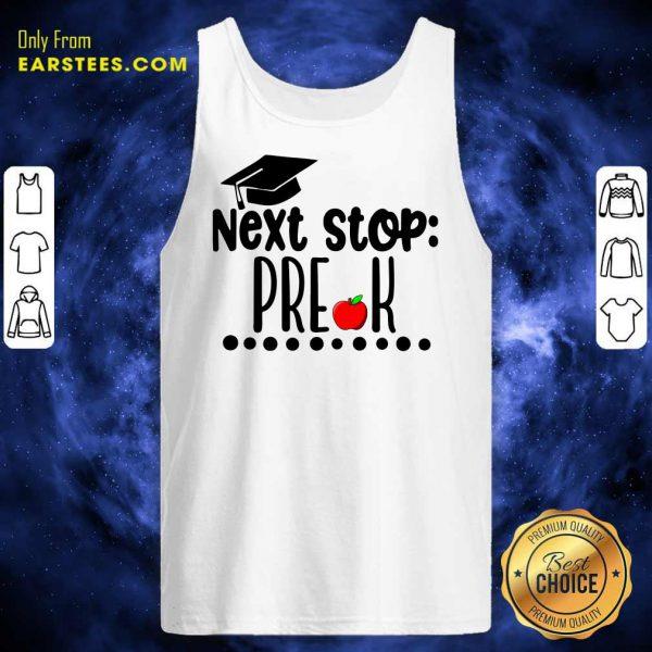 Next Stop Pre-k Graduation Cap Apple Tank Top