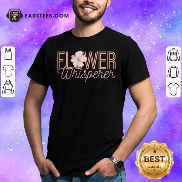 Nice Flower Whisperer Shirt