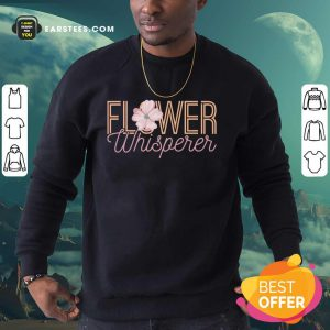 Nice Flower Whisperer Sweatshirt