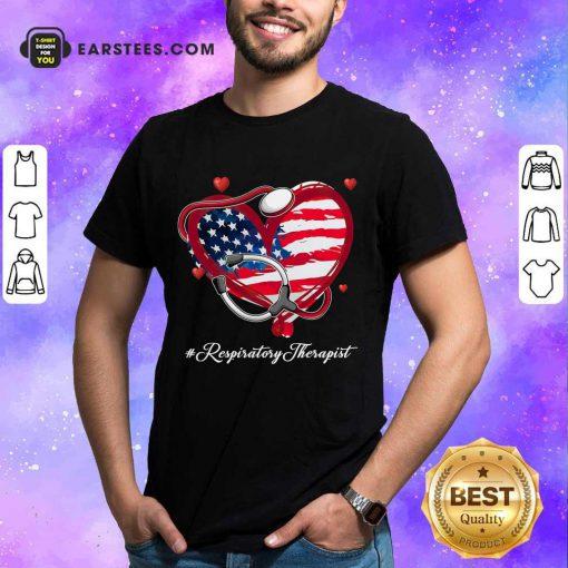 Nice Heart American Flag Respiratory Therapist Shirt