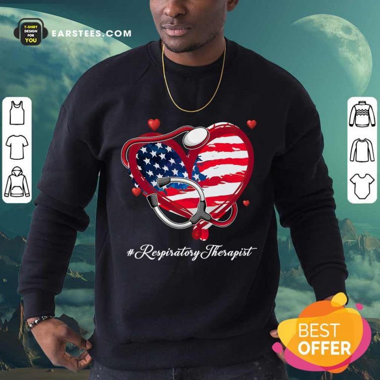 Nice Heart American Flag Respiratory Therapist Sweatshirt