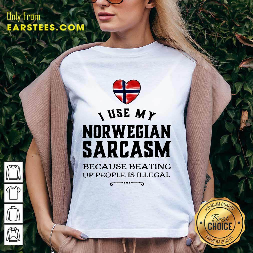 Nice I Use My Norwegian Sarcasm V-Neck