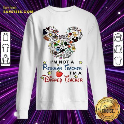 Nice I'm A Disney Teacher Sweatshirt