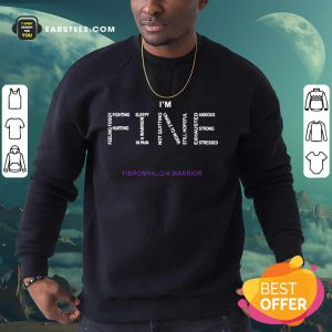 Nice I'm Fine Fibromyalgia Warrior Sweatshirt