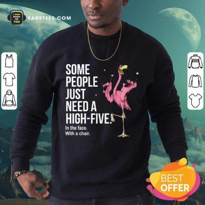 Nice Just Need A High Five Flamingo Sweatshirt