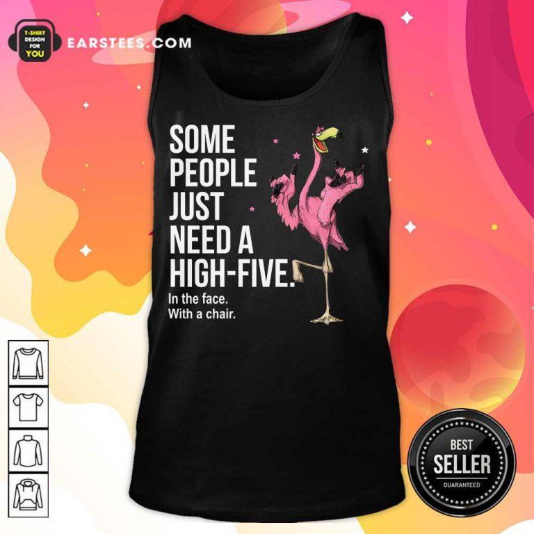 Nice Just Need A High Five Flamingo Tank Top