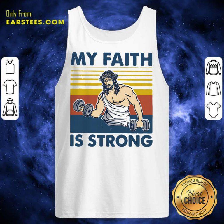 Nice My Faith Is Strong Tank Top