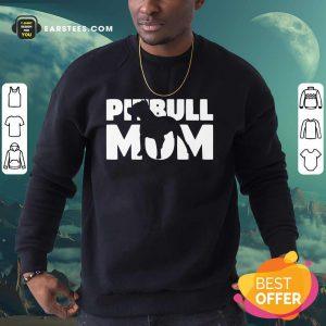 Nice Pitbull Mom Sweatshirt