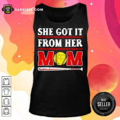 Nice She Got It From Her Mom Baseball Tank Top