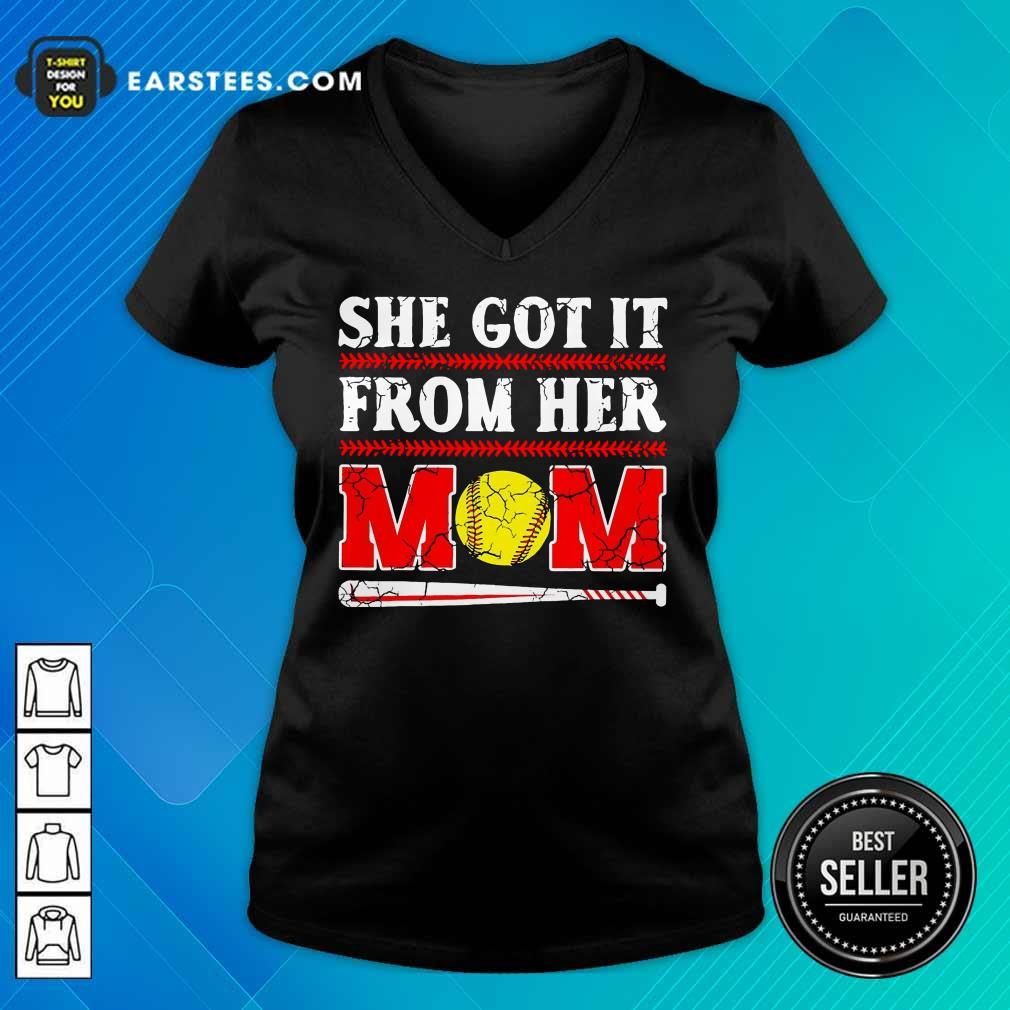 Nice She Got It From Her Mom Baseball V-Neck