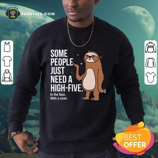 Nice Sloth Just Need A High Five Sweatshirt