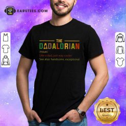 Nice The Dadalorian Noun Shirt