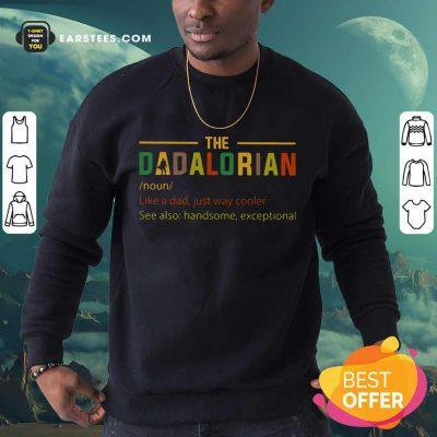 Nice The Dadalorian Noun Sweatshirt