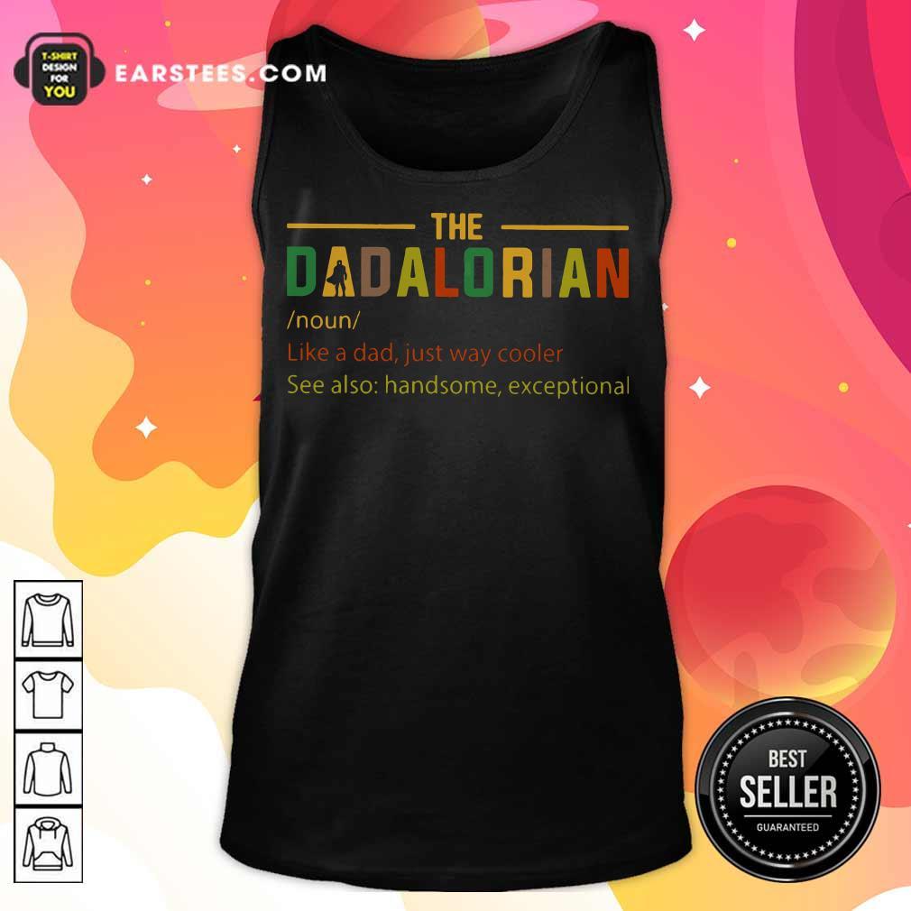 Nice The Dadalorian Noun Tank Top
